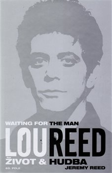 Obálka titulu Lou Reed: Waiting for the Man