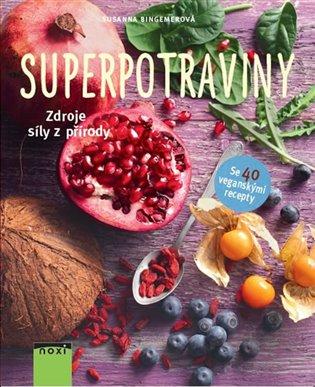 Superpotraviny:Zdroje síly z přírody - Susanna Bingemer | Replicamaglie.com