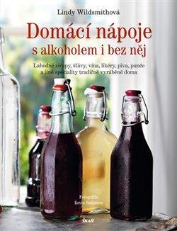 Obálka titulu Domácí nápoje s alkoholem i bez něj