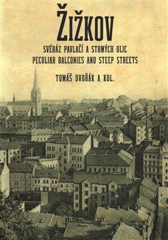 Obálka titulu Žižkov - Svéráz pavlačí a strmých ulic