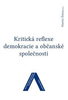 Obálka titulu Kritická reflexe demokracie a občanské společnosti