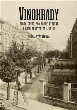 Obálka titulu Vinohrady - dobrá čtvrť pro dobré bydlení
