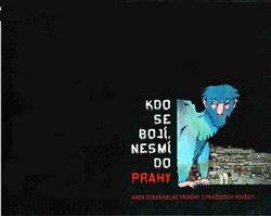 Obálka titulu Kdo se bojí, nesmí do Prahy