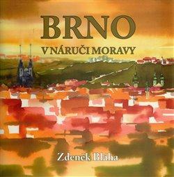 Obálka titulu Brno v náruči Moravy