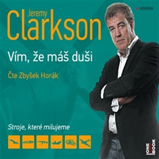 Jeremy Clarkson - Vím, že máš duši