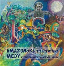 Obálka titulu Amazonské Medy