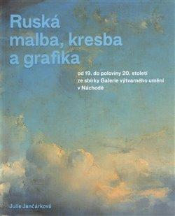 Obálka titulu Ruská malba, kresba a grafika