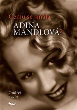 Obálka titulu Čemu se smála Adina Mandlová?