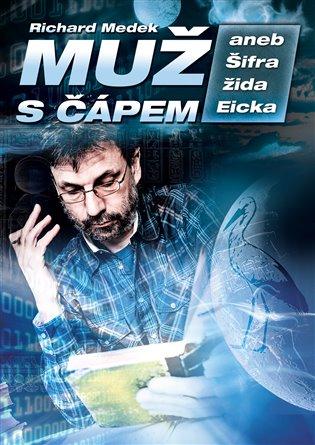 Muž s čápem aneb Šifra žida Eicka - Richard Medek | Booksquad.ink