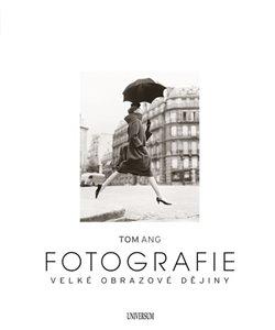Obálka titulu Fotografie. Velké obrazové dějiny