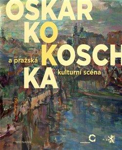 Obálka titulu Oskar Kokoschka a pražská kulturní scéna