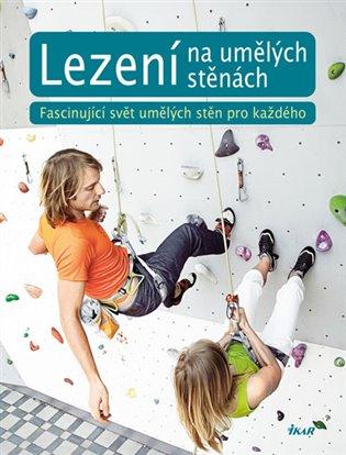 Lezení na umělých stěnách:Fascinující svět umělých stěn pro každého - prazskamuzea1918-2018.cz