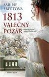 Obálka knihy 1813 – Válečný požár
