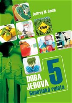 Obálka titulu Doba jedová 5 - Geneticky modifikované potraviny