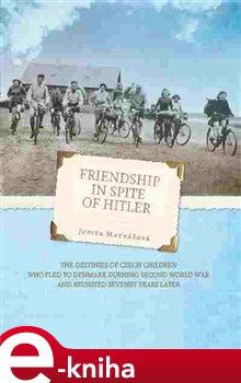 Obálka titulu Friendship in spite of Hitler
