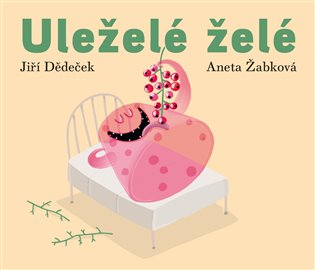 Uleželé želé - Jiří Dědeček | Booksquad.ink