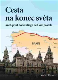 Cesta na konec světa aneb pouť do Santiaga de Compostela