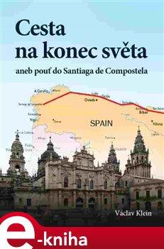 Obálka titulu Cesta na konec světa aneb pouť do Santiaga de Compostela