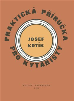 Praktická příručka pro kytaristy (Akordy, hmaty, taneční rytmy) - Josef Kotík