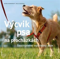 Výcvik psa na procházkách. Šestitýdenní tréninkový plán - Katrin Hagmannová, Helge Siegero