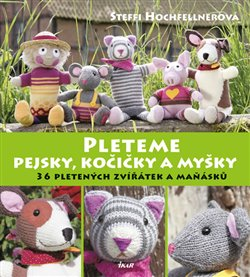 Pleteme pejsky, kočičky a myšky - Steffi Hochfellnerová