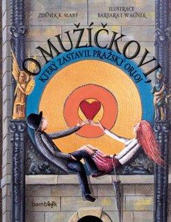 Obálka titulu O mužíčkovi, který zastavil pražský orloj