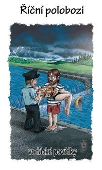 Obálka titulu Říční polobozi - vodácké povídky