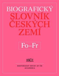 Obálka titulu Biografický slovník českých zemí (Fo-Fr). 18. svazek