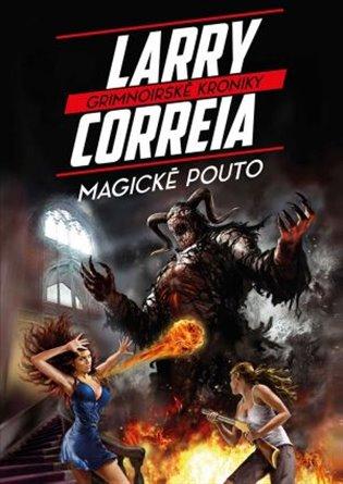 Magické pouto:Grimnoirské kroniky 2 - Larry Correia | Replicamaglie.com