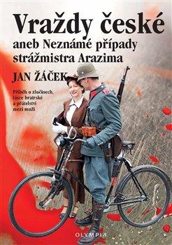 Obálka titulu Vraždy české aneb Neznámé případy strážmistra Arazima