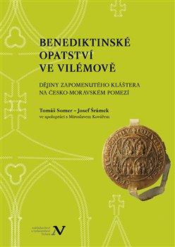 Obálka titulu Benediktinské opatství ve Vilémově