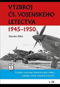 Obálka titulu Výzbroj čs.vojenského letectva 1945-1950 1.díl