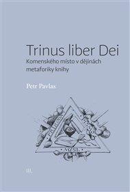Trinus liber Dei: Komenského místo v dějinách metaforiky knihy