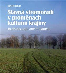 Obálka titulu Slavná stromořadí v proměnách kulturní krajiny