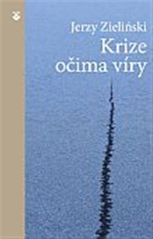 Krize očima víry - Jerzy Zieliński | Booksquad.ink