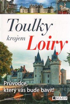 Obálka titulu Toulky krajem Loiry
