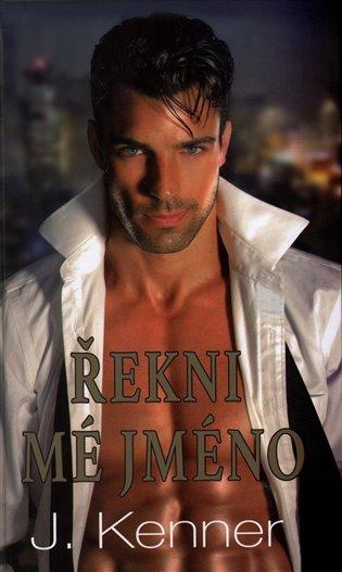 Řekni mé jméno - J. Kenner | Booksquad.ink