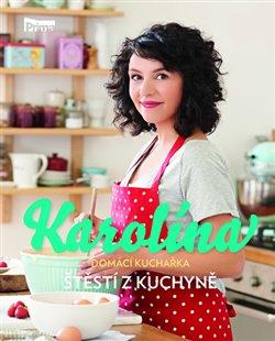 Obálka titulu Karolína - Domácí kuchařka - Štěstí z kuchyně