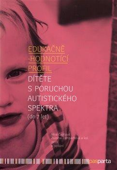 Obálka titulu Edukačně - hodnotící profil dítěte s poruchou autistického spektra (do 7 let)