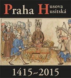 Obálka titulu Praha Husova a husitská