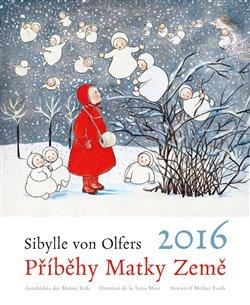 Obálka titulu Kalendář 2016 Příběhy Matky Země -  Sibylle von Olfers