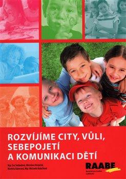 Obálka titulu Rozvíjíme city, vůli, sebepojetí a komunikaci dětí