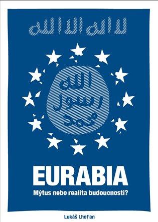 Eurabia - Lukáš Lhoťan | Booksquad.ink