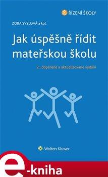 Obálka titulu Jak úspěšně řídit mateřskou školu - 2., doplněné a aktualizované vydání