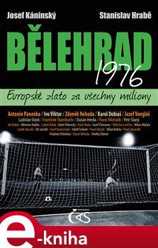 Obálka titulu Bělehrad 1976 – Evropské zlato za všechny miliony