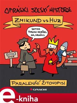Obálka titulu Opráski sčeskí historje – Zmikund vs. Huz