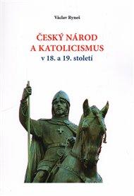 Český národ a katolicismus v 18. a 19. století