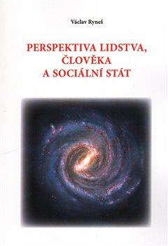 Obálka titulu Perspektiva lidstva, člověka a sociální stát