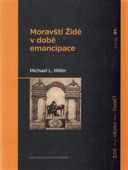 Obálka titulu Moravští Židé v době emancipace