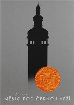 Obálka titulu Město pod Černou věží